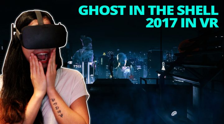 GHOST IN THE SHELL VR EXPERIENCE 2017 (Oculus Rift CV1)