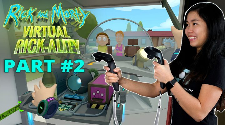 RICK AND MORTY VR GAME (2017) PART 2 | Rick and Morty: Virtual Rick-ality (HTC Vive Gameplay) #2