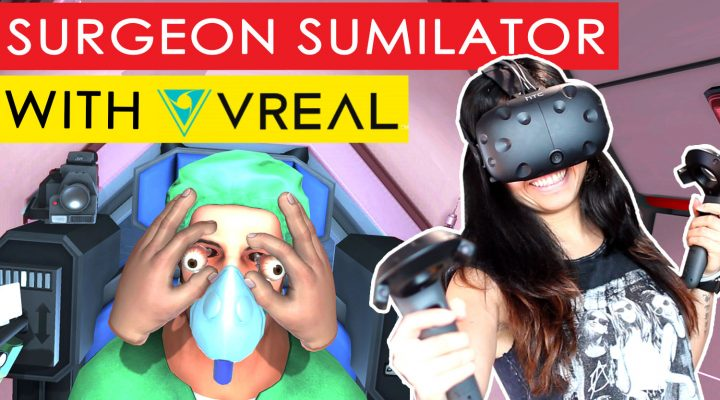 VREAL – A NEW WAY OF STREAMING VR GAMES | Surgeon Simulator in VREAL (HTC Vive Gameplay)