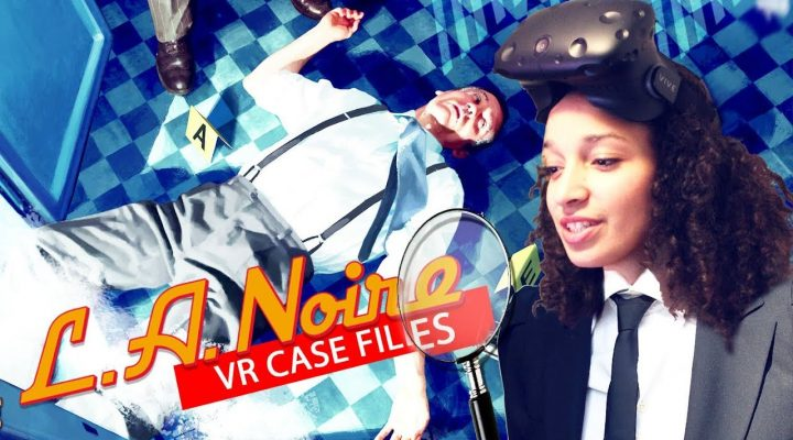 SOLVING BRUTAL CRIMES IN VIRTUAL REALITY! | LA Noire: The VR Case Files Gameplay (HTC Vive)