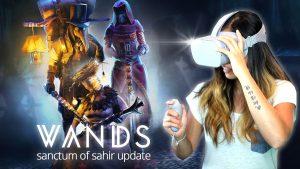 WANDS VR – Sanctum of Sahir Update Released!! (Oculus Go Games)
